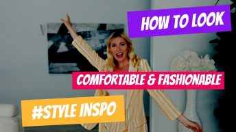 how to be comfortable and fashionable